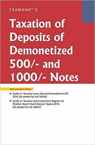 Taxation of Deposits of Demonetized 500/- and 1000/- Notes (November 2016 Edition) Paperback – 2016