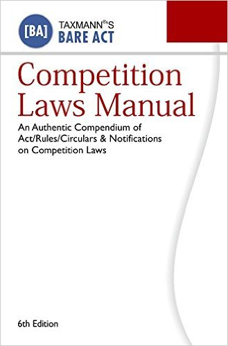 Competition Laws Manual-Bare Act (6th Edition 2017) Paperback – 2016