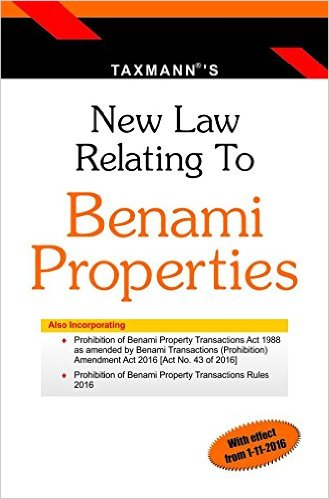 New Law Relating to Benami Properties (2016 Edition)
