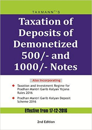 Taxation of Deposits of Demonetized 500/- and 1000/- Notes [effective 17.12.2016]