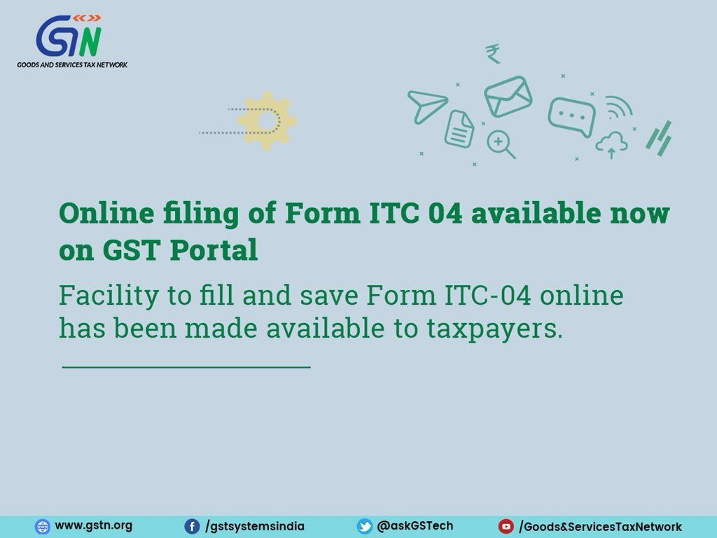 Online filing of Form ITC 04 available now on GST Portal.