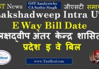 lakshadweep intra ut Eway bill date